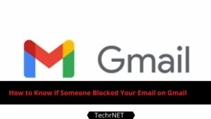 How to Know if Someone Blocked Your Email on Gmail